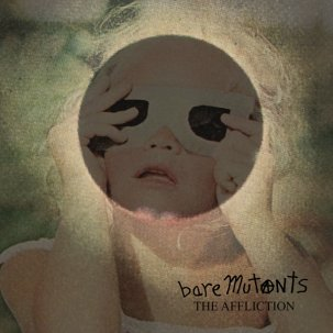 BARE MUTANTS - THE AFFLICTION