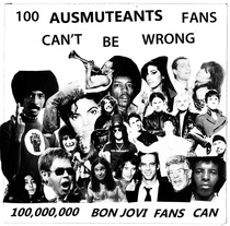 AUSMUTEANTS - 100 AUSMUTEANTS FANS CAN'T BE WRONG...100 BON JOVI FANS CAN
