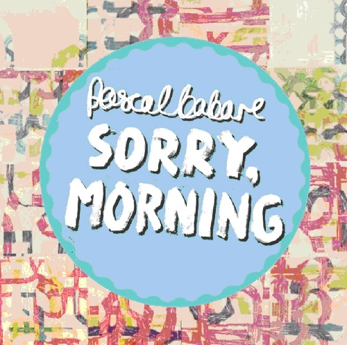 PASCAL BARBARE - SORRY, MORNING