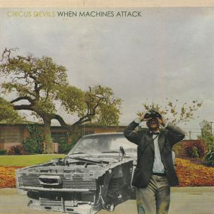 CIRCUS DEVILS - WHEN MACHINES ATTACK