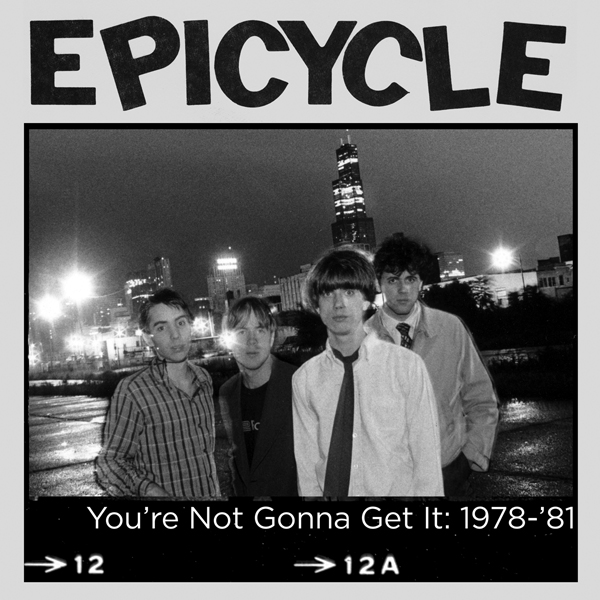 EPICYCLE - YOU'RE NOT GONNA GET IT (1978-81)