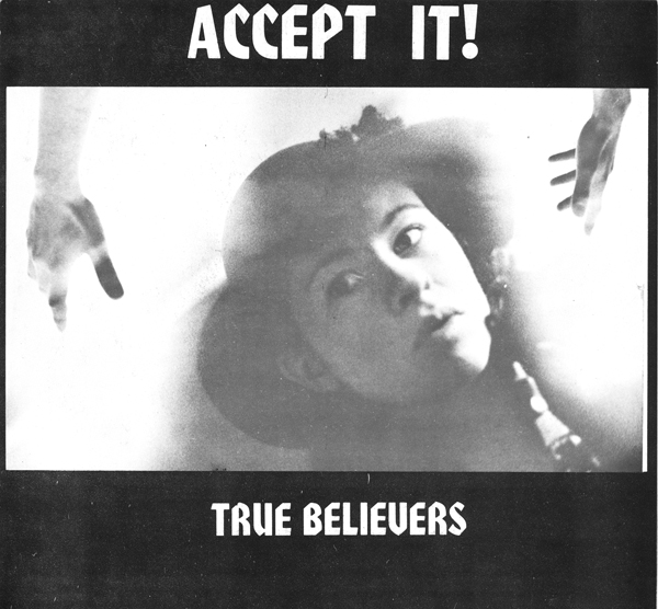 TRUE BELIEVERS - ACCEPT IT!
