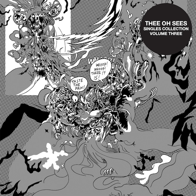 THEE OH SEES - SINGLES COLLECTION VOL: 3