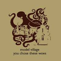 MODEL VILLAGE - YOU CHOSE THESE WOES