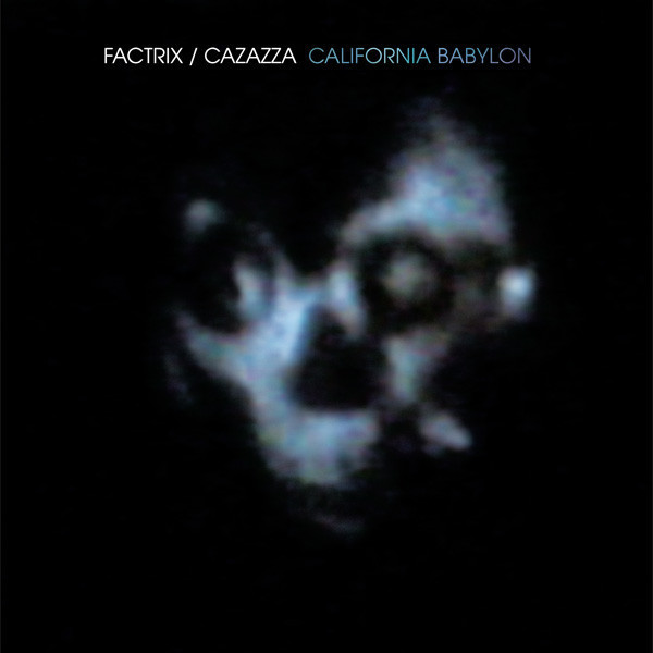 FACTRIX/CAZAZZA - CALIFORNIAN BABYLON