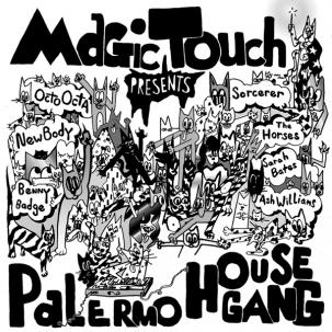 MAGIC TOUCH - PALERMO HOUSE GANG