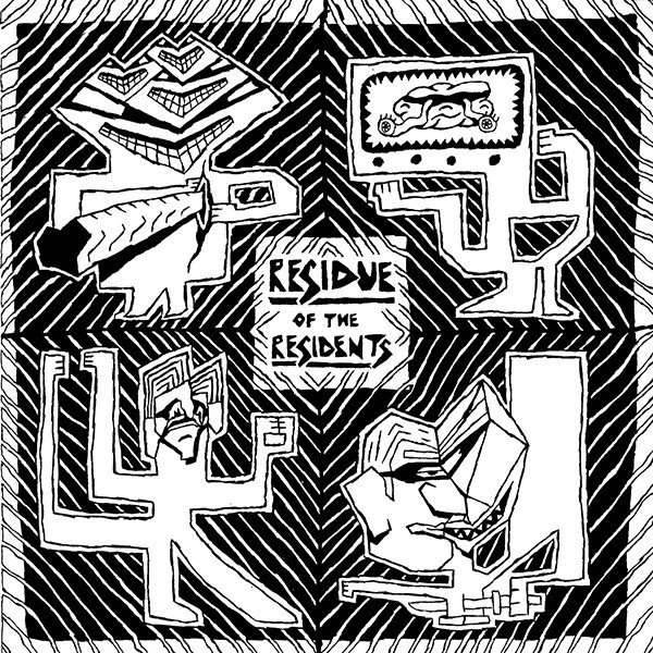 THE RESIDENTS - RESIDUE OF THE RESIDENTS