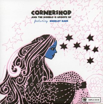 CORNERSHOP FEAT. BUBBLEY KAUR - CORNERSHOP AND THE DOUBLE 'O' GROOVE OF