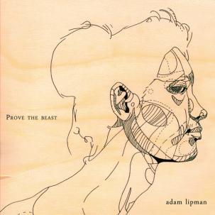 ADAM LIPMAN - PROVE THE BEAST