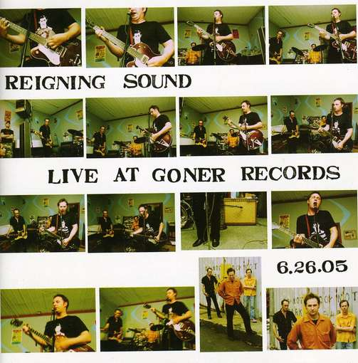 REIGNING SOUND - LIVE AT GONER RECORDS