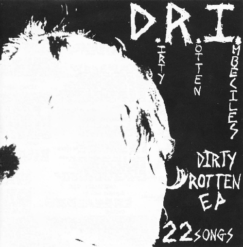 D.R.I. - THE DIRTY ROTTEN EP