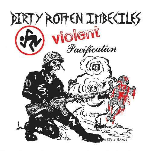 D.R.I. - VIOLENT PACIFICATION