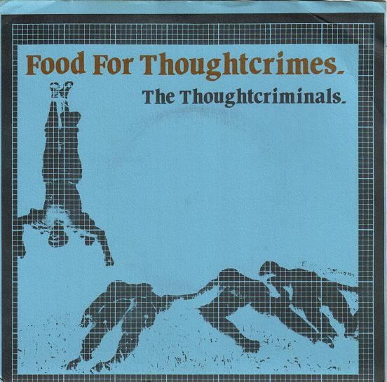THE THOUGHT CRIMINALS - FOOD FOR THOUGHT CRIMES