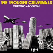 THOUGHT CRIMINALS - CHRONO - LOGICAL