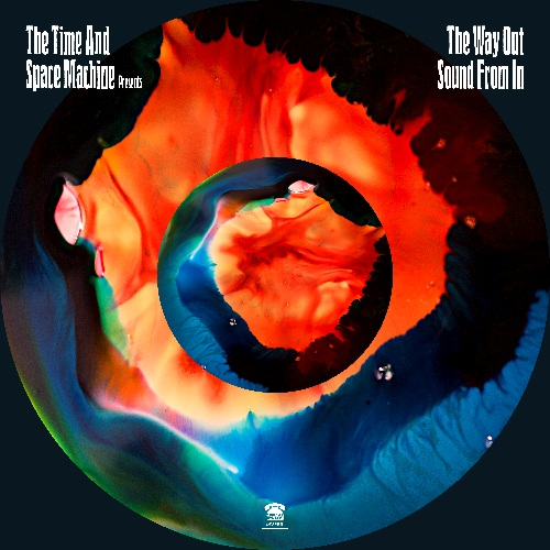 THE TIME AND SPACE MACHINE  - PRESENTS: THE WAY OUT SOUND FROM IN