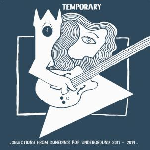 VARIOUS - TEMPORARY: SELECTIONS FROM DUNEDIN'S POP UNDERGROUND