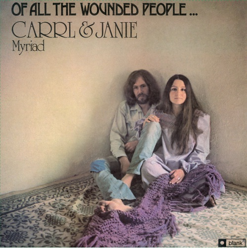 CARRL & JANIE MYRIAD - OF ALL THE WOUNDED PEOPLE