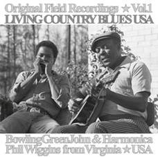BOWLING GREEN JOHN CEPHAS & HARMONICA PHIL WIGGINS - ORIGINAL FIELD RECORDINGS VOL: 1 / LIVING COUNTRY BLUES