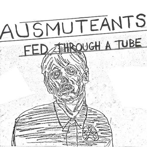 AUSMUTEANTS - FED THROUGH A TUBE
