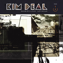 KIM DEAL - WALKING WITH A KILLER B/W DIRTY HESSIANS