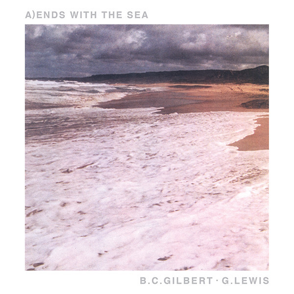 B.C.GILBERT / G.LEWIS - ENDS WITH THE SEA