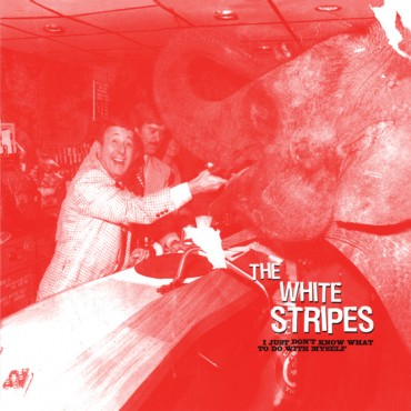 THE WHITE STRIPES - I JUST DON'T KNOW WHAT TO DO WITH MYSELF / WHO'S TO SAY