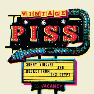 SONNY VINCENT & ROCKET FROM THE CRYPT - VINTAGE PISS