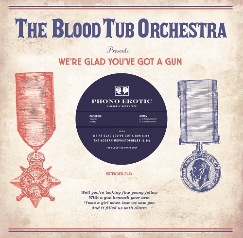 THE BLOOD TUB ORCHESTRA - WE'RE GLAD YOU'VE GOT A GUN