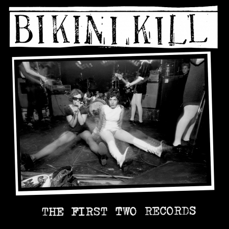 BIKINI KILL - THE FIRST TWO RECORDS