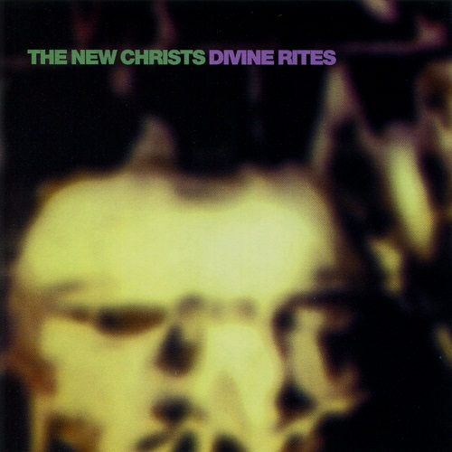 THE NEW CHRISTS - DIVINE RITES