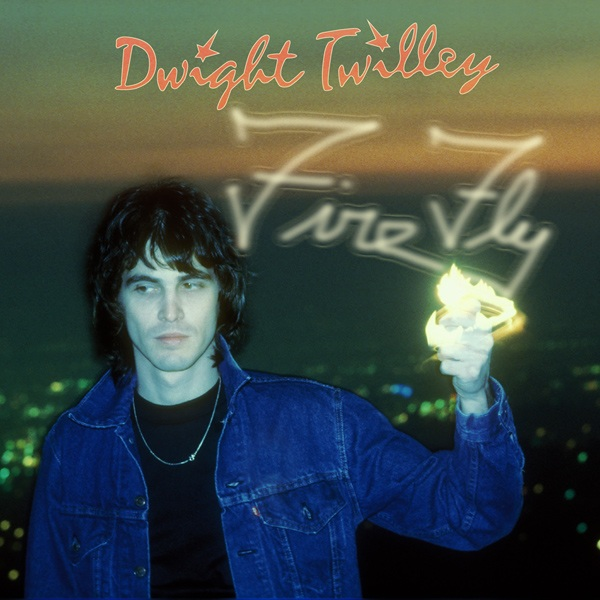 DWIGHT TWILLEY BAND - FIREFLY B/W LIVING IN THE CITY