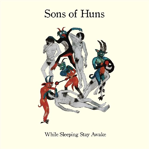 SONS OF HUNS - WHILE SLEEPING STAY AWAKE