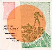 MAN... OR ASTRO-MAN? - BEYOND THE BLACK HOLE
