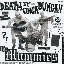 MUMMIES - DEATH BY UNGA BUNGA