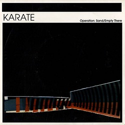 KARATE - OPERATION: SAND / EMPTY THERE