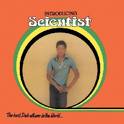 SCIENTIST - INTRODUCING SCIENTIST: THE BEST DUB ALBUM IN THE WORLD