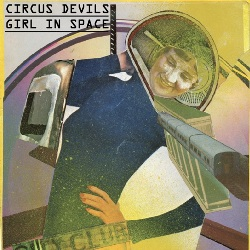 CIRCUS DEVILS - GIRL IN SPACE / SUNFLOWER WILDMAN
