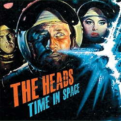 THE HEADS - TIME IN SPACE