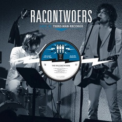RACONTWOERS, THE - LIVE AT THIRD MAN