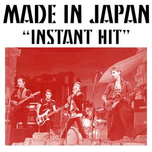 MADE IN JAPAN - INSTANT HIT B/W YOU'VE NEVER HAD IT SO GOOD