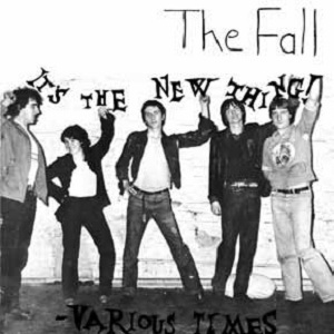 THE FALL - IT'S THE NEW THING