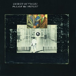 GUIDED BY VOICES - PLEASE BE HONEST