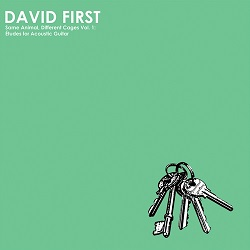 DAVID FIRST - SAME ANIMAL, DIFFERENT CAGES VOL: 1 ETUDES FOR ACOUSTIC GUITAR