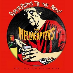 HELLACOPTERS - SUPERSHITTY TO THE MAX, LP PIC-DISC (RE-ISSUE)