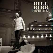 BILL BURR - LIVE AT ANDREWS HOUSE