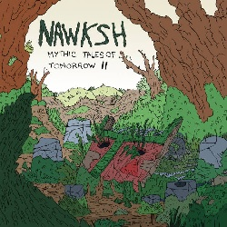 NAWKSH - MYTHIC TALES OF TOMORROW II