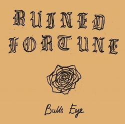 RUINED FORTUNE - BULLS EYE
