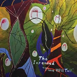THE INTENDED - TIME WILL TELL