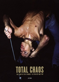 TOTAL CHAOS - THE STORY OF THE STOOGES / AS TOLD BY IGGY POP