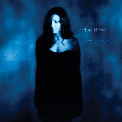NADINE KHOURI - THE SALTED AIR